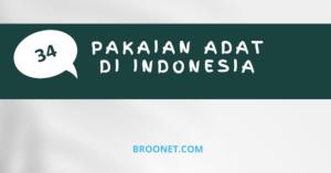 Ragam Pakaian Adat Indonesia dari Penjuru Nusantara