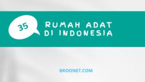 35 Ragam Rumah Adat Indonesia dari Berbagai Provinsi