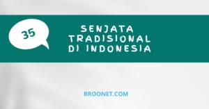 Senjata Tradisional Indonesia dari Berbagai Daerah Lengkap