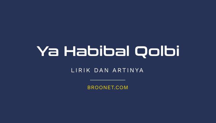 lirik sholawat ya habibal qolbi